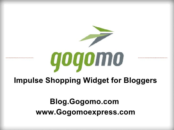 Impulse Shopping Widget for Bloggers Blog.Gogomo.com  www.Gogomoexpress.com