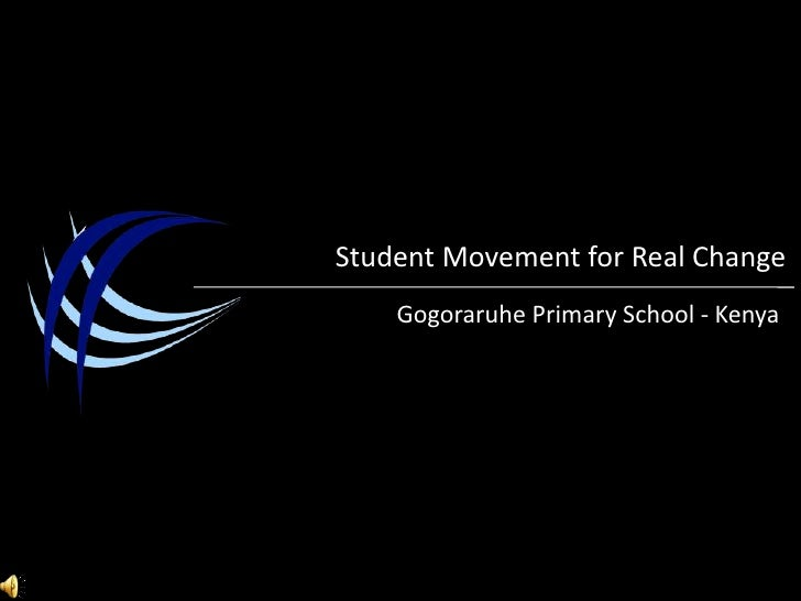 Student Movement for Real Change<br />Gogoraruhe Primary School - Kenya<br />