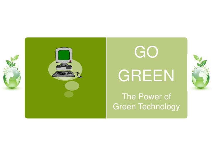 GOGREEN<br />The Power of<br />Green Technology<br />