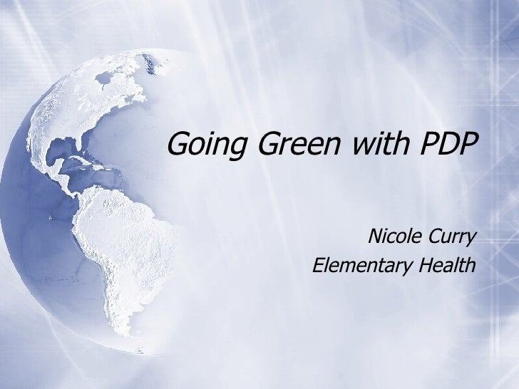 Going Green with PDP Nicole Curry Elementary Health