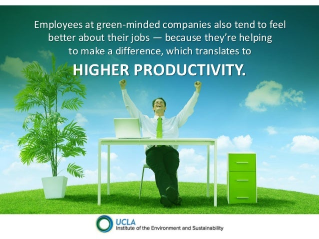 can going green improve business productivity Go green, increase productivity – workforce management software with earth day just passing, many people are asking themselves what they can do to help preserve the environment for future generations.