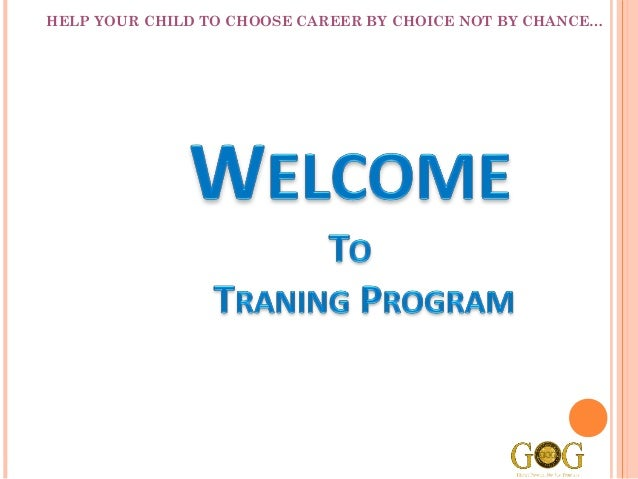HELP YOUR CHILD TO CHOOSE CAREER BY CHOICE NOT BY CHANCE…