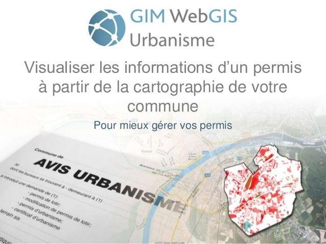 Visualiser les informations d'un permis à partir de la cartographie de votre commune Pour mieux gérer vos permis