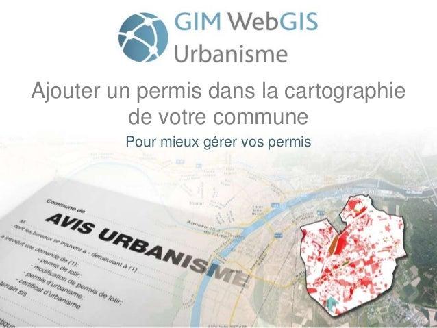 Ajouter un permis dans la cartographie de votre commune Pour mieux gérer vos permis