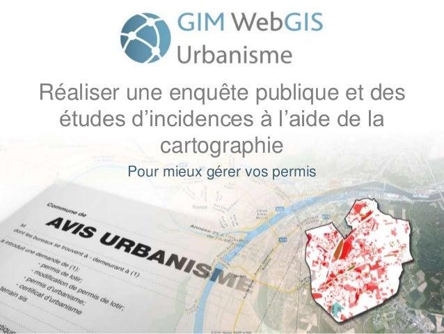 Réaliser une enquête publique et des études d'incidences à l'aide de la cartographie Pour mieux gérer vos permis