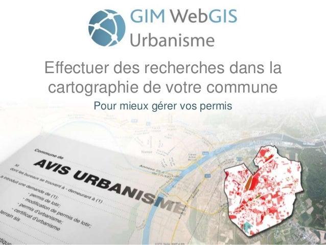 Effectuer des recherches dans la cartographie de votre commune Pour mieux gérer vos permis