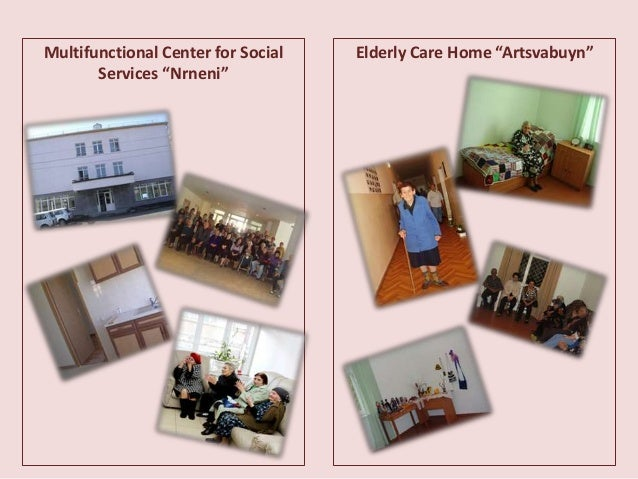 "Multifunctional Center for Social Services ""Nrneni"" Elderly Care Home ""Artsvabuyn"""