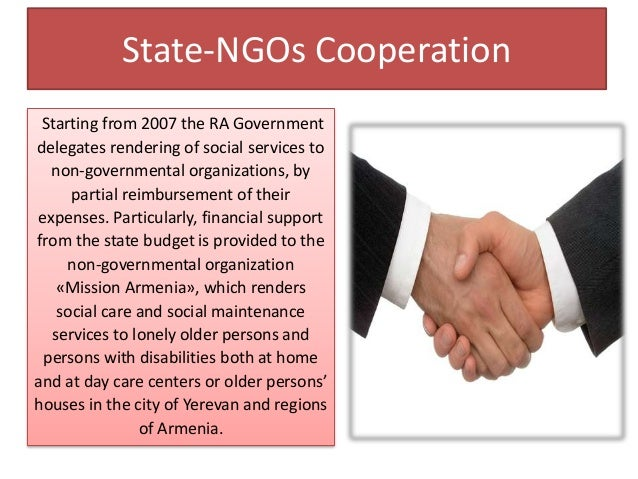 State-NGOs Cooperation Starting from 2007 the RA Government delegates rendering of social services to non-governmental org...