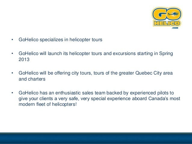 •   GoHelico specializes in helicopter tours•   GoHelico will launch its helicopter tours and excursions starting in Sprin...