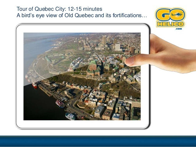 Tour of Quebec City: 12-15 minutesA bird's eye view of Old Quebec and its fortifications…
