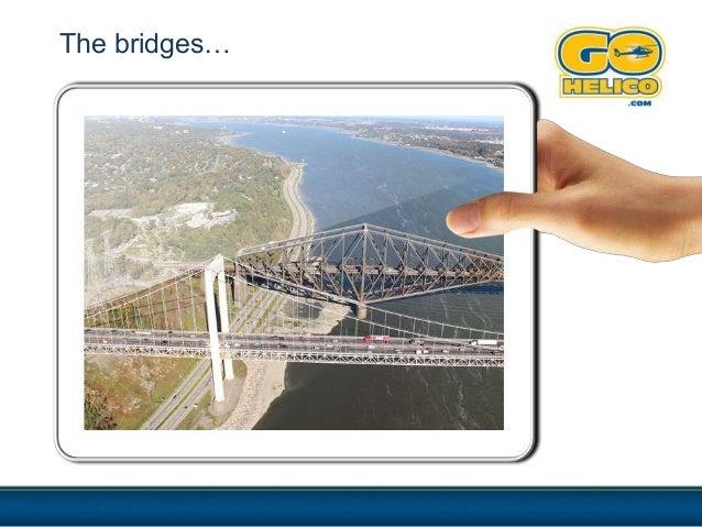 The bridges…