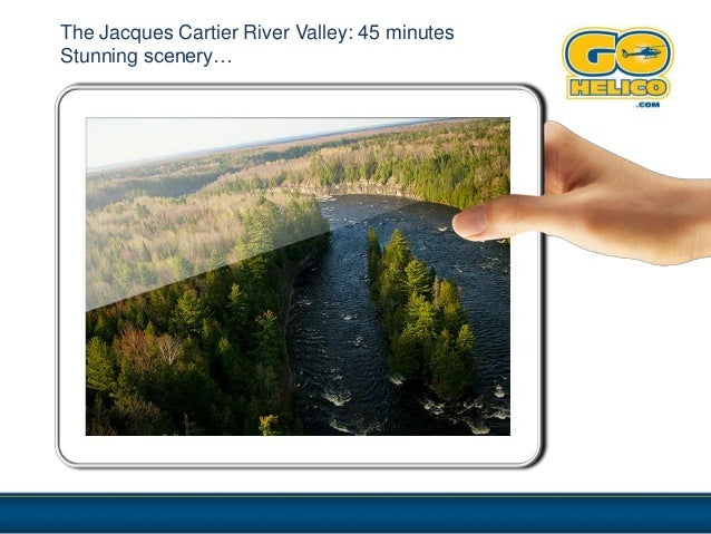 The Jacques Cartier River Valley: 45 minutesStunning scenery…