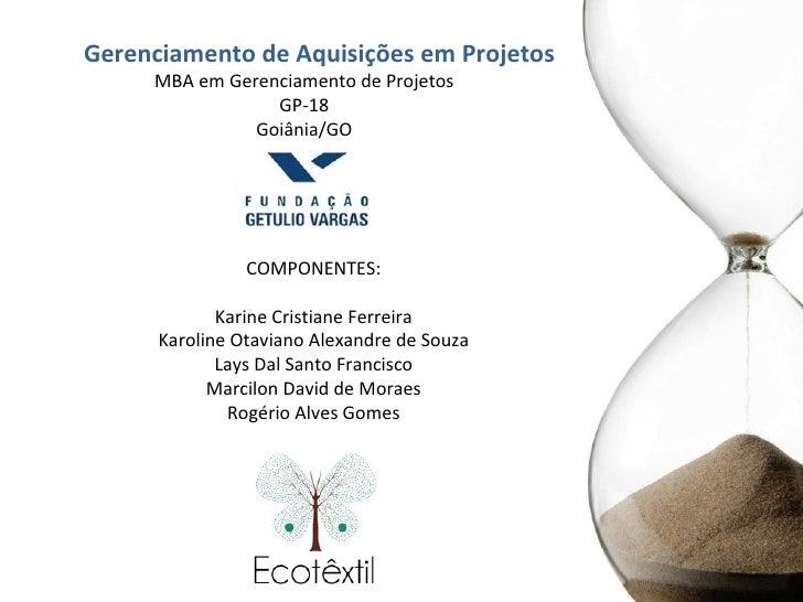Gerenciamento de Aquisições em Projetos     MBA em Gerenciamento de Projetos                 GP-18               Goiânia/G...