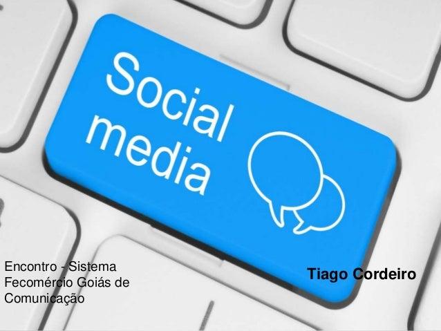 Tiago Cordeiro Encontro - Sistema Fecomércio Goiás de Comunicação