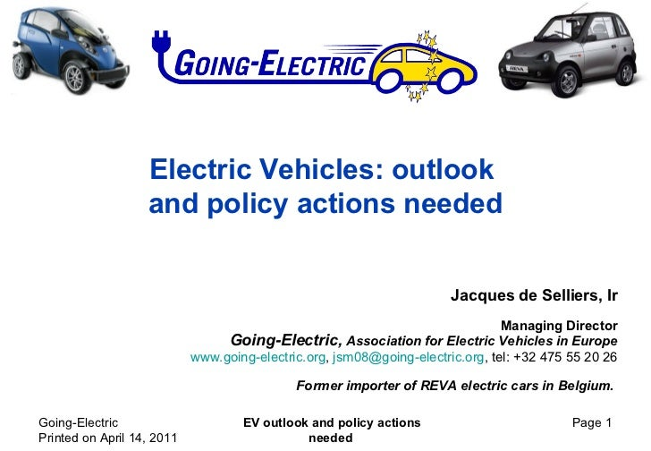 Electric Vehicles: outlook  and policy actions needed Jacques de Selliers, Ir Managing Director   Going-Electric,  Associa...