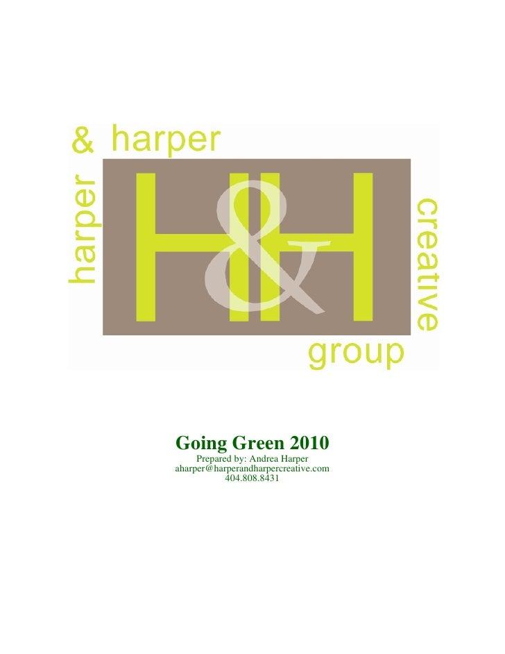 Going Green 2010      Prepared by: Andrea Harper aharper@harperandharpercreative.com             404.808.8431