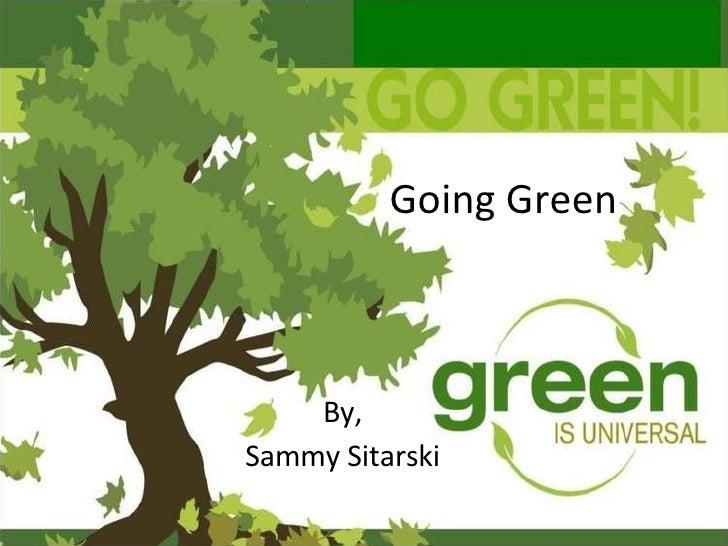 Going Green By, Sammy Sitarski