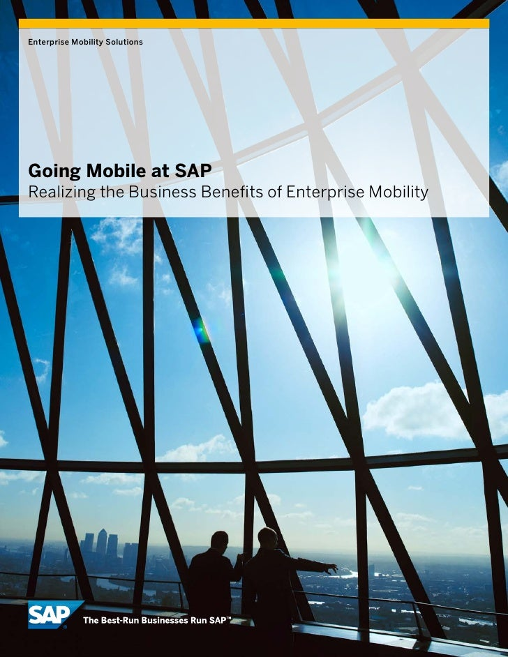 Enterprise Mobility SolutionsGoing Mobile at SAPRealizing the Business Benefits of Enterprise Mobility