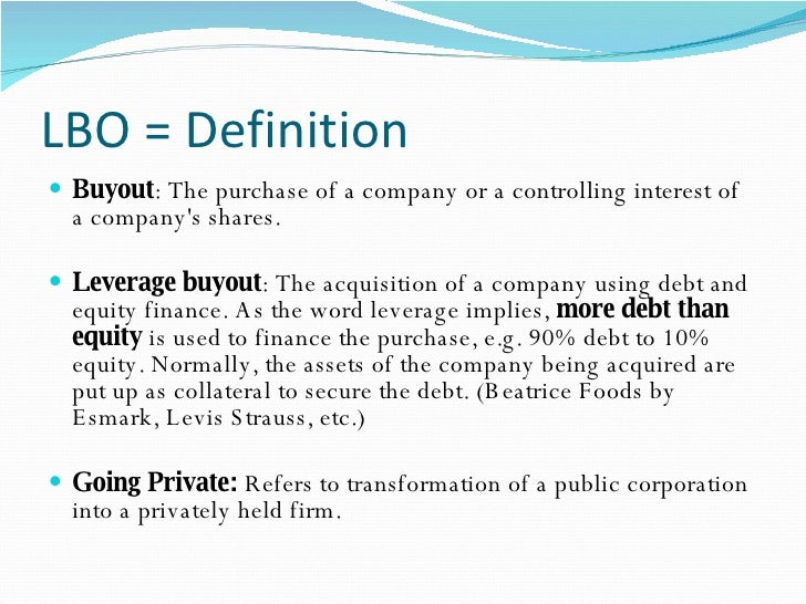 finance and leverage buyout Understand the basics of a leveraged buyout, who is involved in executing the transaction and some of the various ways to finance an lbo.