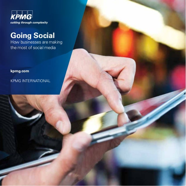 Going Social  How businesses are making the most of social media  kpmg.com KPMG INTERNATIONAL