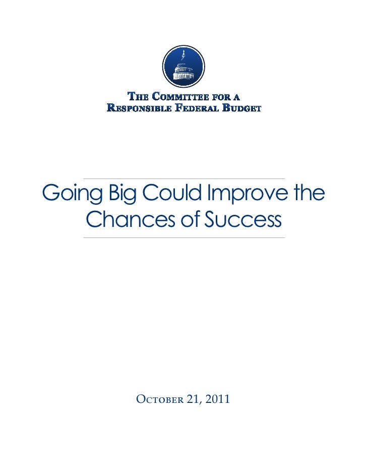 Going Big Could Improve the    Chances of Success        October 21, 2011