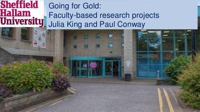 have you seen the Going for Gold: Faculty-based research projects Julia King and Paul Conway