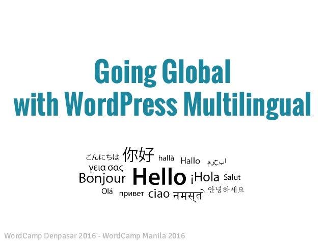 Going Global With WordPress Multilingual (WordCamp Denpasar 2016