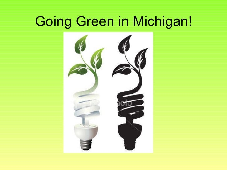 Going Green in Michigan!