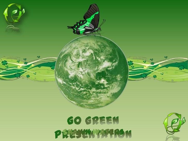 Go Green Presentation<br />Shawn Waters<br />