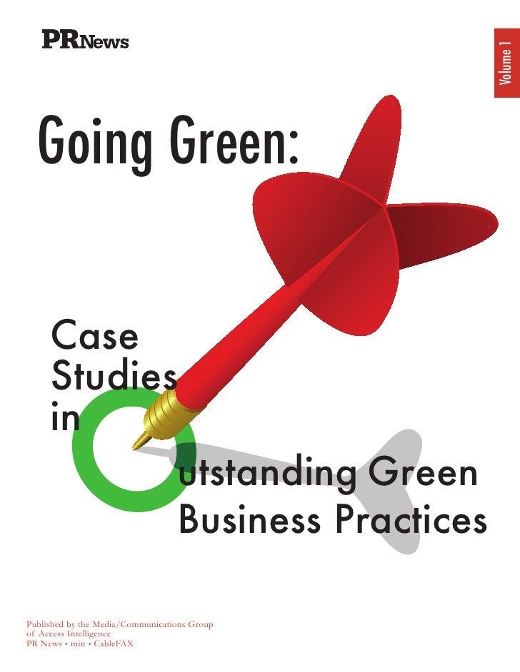 Volume 1   Going Green:       Case      Studies      in             utstanding Green             Business Practices  Publi...