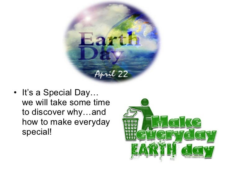 going green earth day presentation going green earth day presentation <ul><li>it s a special day we will take some time