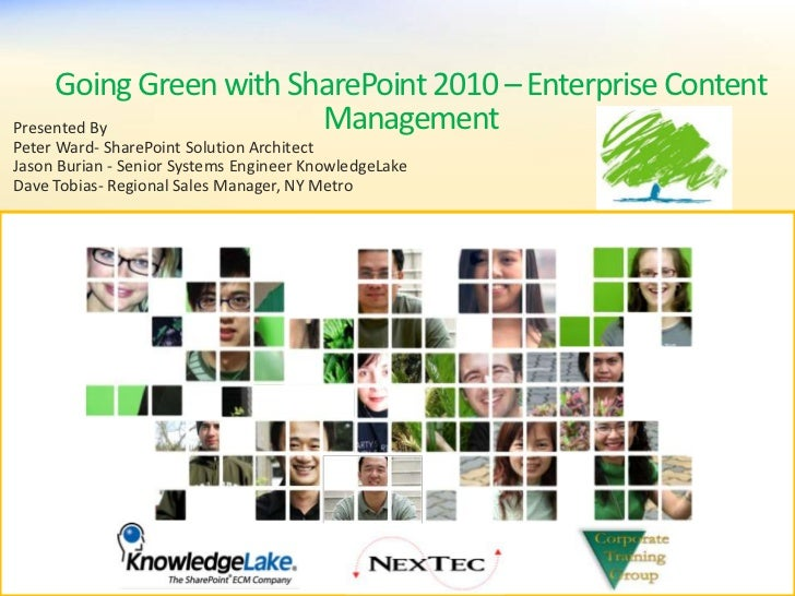 Going Green with SharePoint 2010 – Enterprise Content Management<br />Presented By<br />Peter Ward- SharePoint Solution Ar...