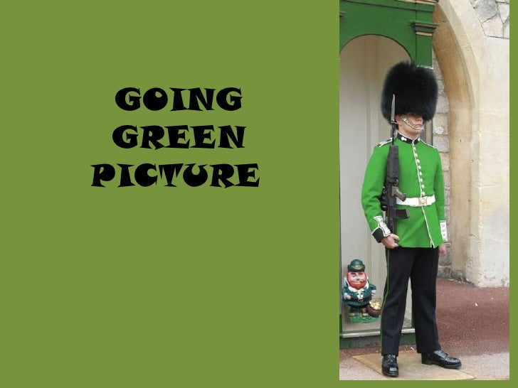 GOING GREEN PICTURE<br />