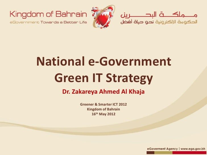 National e-Government   Green IT Strategy    Dr. Zakareya Ahmed Al Khaja         Greener & Smarter ICT 2012            Kin...