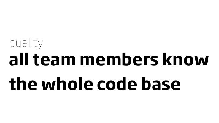 quality all team members know the whole code base