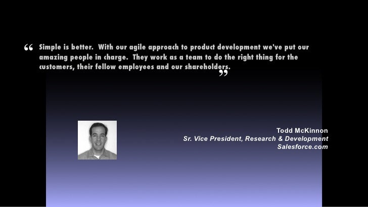 """""""   Simple is better. With our agile approach to product development we've put our     amazing people in charge. They wo..."""