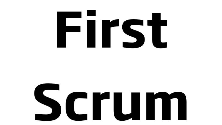 First Scrum