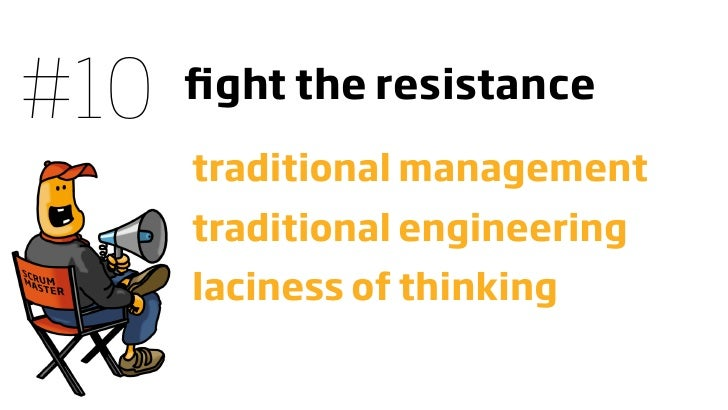 #10   fight the resistance        traditional management       traditional engineering       laciness of thinking