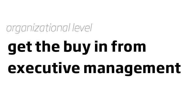 organizational level get the buy in from executive management
