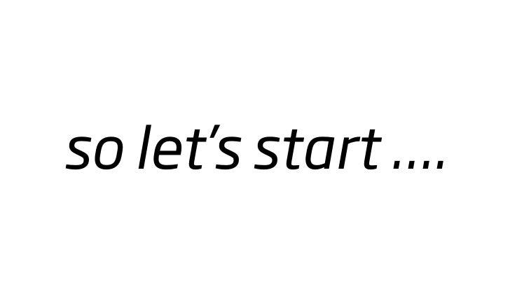 so let's start ....