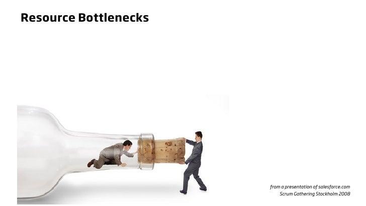 Resource Bottlenecks                            from a presentation of salesforce.com                            Scrum Gat...