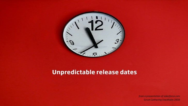 Unpredictable release dates                                 from a presentation of salesforce.com                         ...