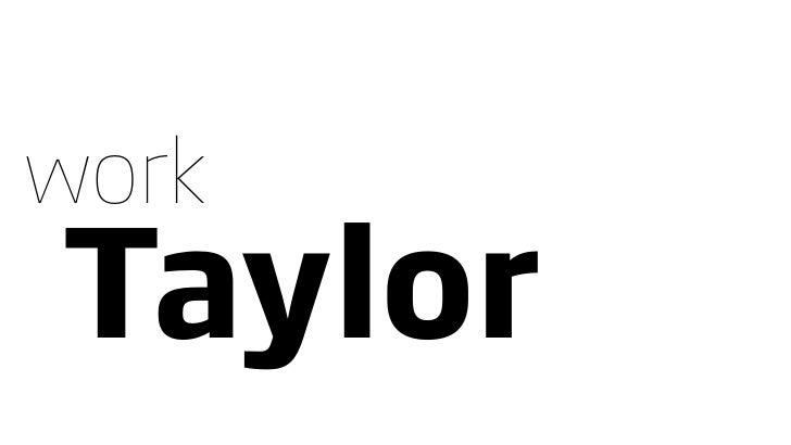work Taylor