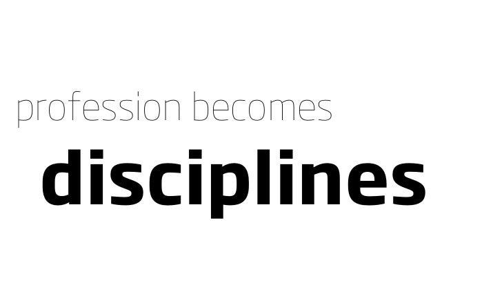 profession becomes   disciplines