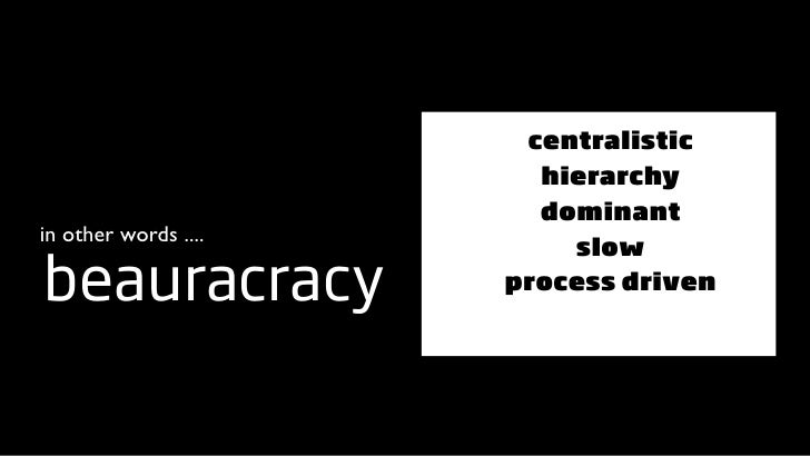 centralistic                         hierarchy                         dominant in other words ....                       ...