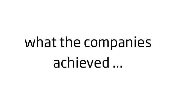 what the companies    achieved ...