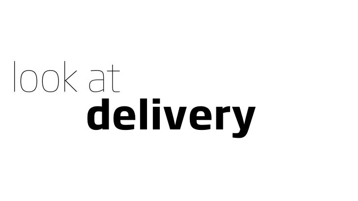 look at      delivery