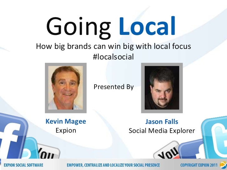 Going LocalHow big brands can win big with local focus               #localsocial                Presented By  Kevin Magee...