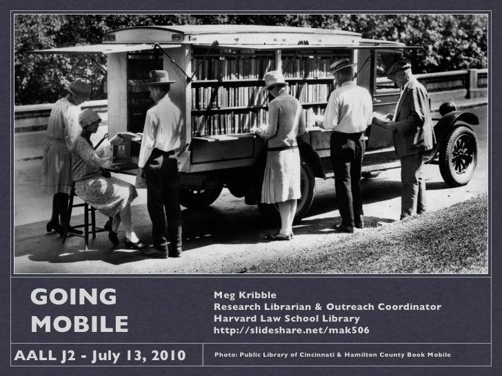 GOING                   Meg Kribble                           Research Librarian & Outreach Coordinator    MOBILE         ...