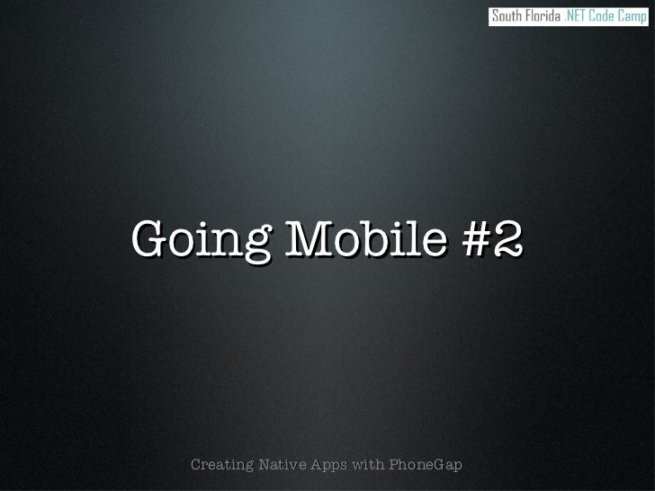 Going Mobile #2 - Using PhoneGap to go native